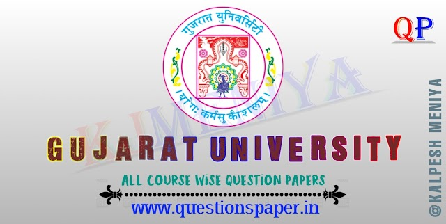 GUJ UNI Previous Year Paper, Sample Paper, Model Paper | Gujarat University Previous Year Paper, Sample Paper, Model Paper PDF Download