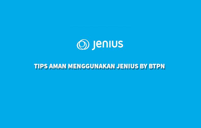 tips aman menggunakan jenius by btpn