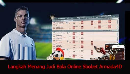 Langkah Menang Judi Bola Online Sbobet Armada4D