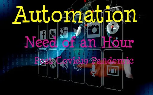 Automation - Need of an Hour - Post Covid19 Pandemic (#automation)(#businessprocesses)(#ipumusings)