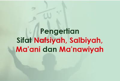 https://www.abusyuja.com/2019/09/pengertian-sifat-nafsiyah-salbiyah-maani-dan-manawiyah.html
