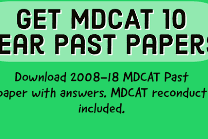 UHS MCAT PAST PAPERS 2008-2018 WITH ANSWER KEYS