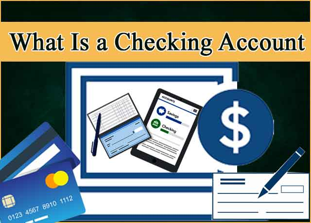 Know What is a Checking Account Complete 100%