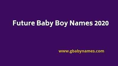 Future Baby Boy Names 2020
