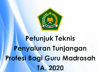 Juknis Pembayaran Tunjangan Profesi Guru Madrasah Tahun 2020