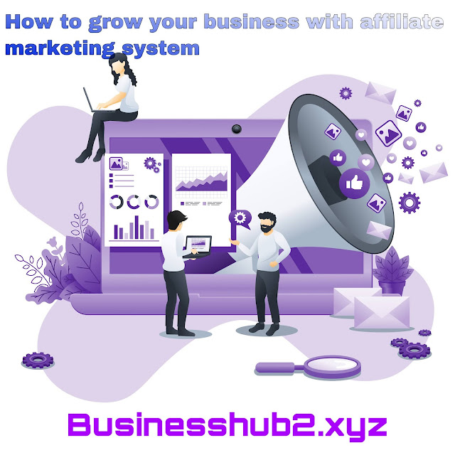 Grow your business with affiliate marketing strategies