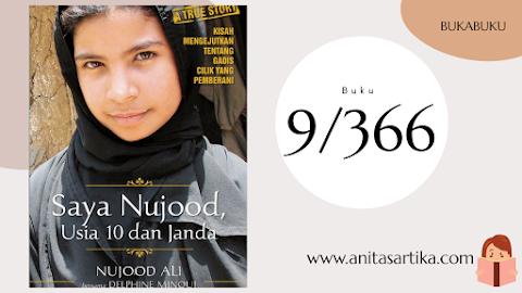 Belajar dari Keberanian Nujood Ali, Gadis Cilik Yaman yang Pemberani (Saya Nujood, Usia 10 dan Janda)