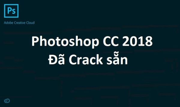 Tải Photoshop CC 2018 full cr@ck vĩnh viễn cho Windows