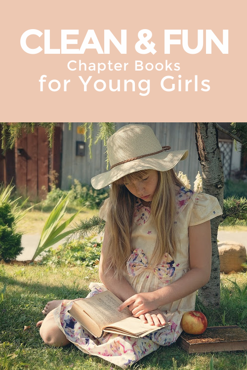 Clean & Fun Chapter Books for Young Girls