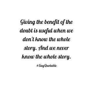 THE BENEFIT OF DOUBT