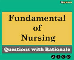 MCQ  Fundamental of Nursing Questions with rational