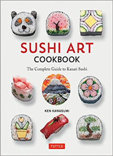 Sushi Art Cookbook: The Complete Guide to Kazari Sushi