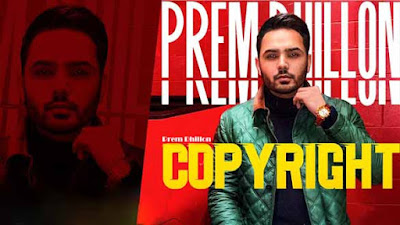Latest Punjabi Song Copyright by Prem Dhillon