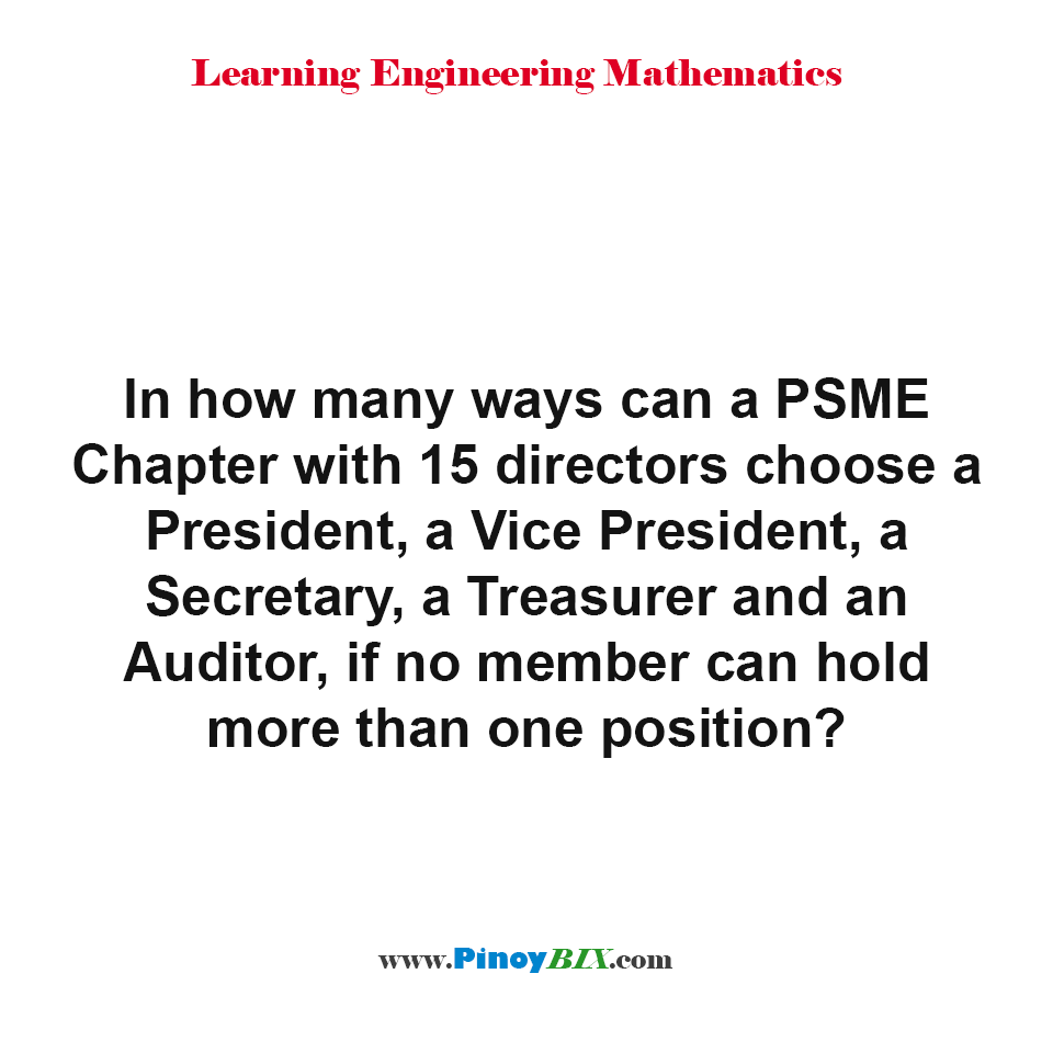 In how many ways can a PSME Chapter with 15 directors choose an officers?