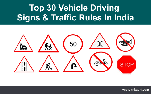 How Do Find top 30 Vehicle Driving Signs & Traffic Rules In India