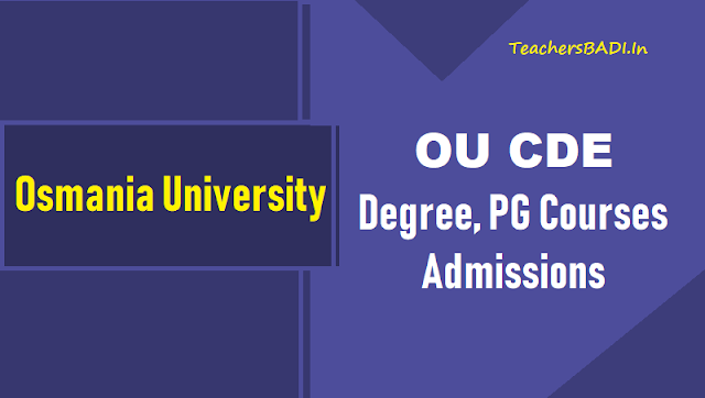 ou cde pg,ug admission 2018,osmania university distance courses,oucde degree pg admissions,eligibility criteria,admission procedure,pg diploma courses,ug courses,last date