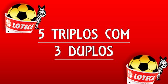 Desdobramento loteca 5 triplos com 3 duplos visando 13 acertos