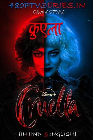 Cruella (2021) Full Hindi Dual Audio Movie Download 480p 720p 1080p Bluray [ हिंदी + English ]