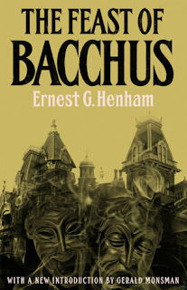Wyrd Britain reviews 'The Feast of Bacchus' by Ernest G. Henham published by Valancourt Books.