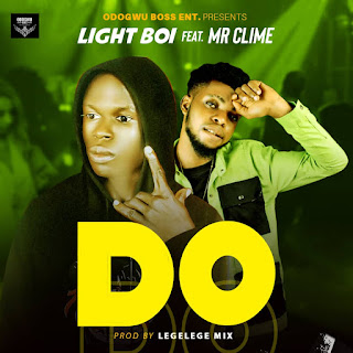 Download DO by Light Boi ft Mr Clime