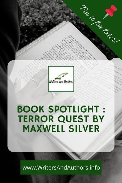 Book Spotlight  Terror Quest by Maxwell Silver