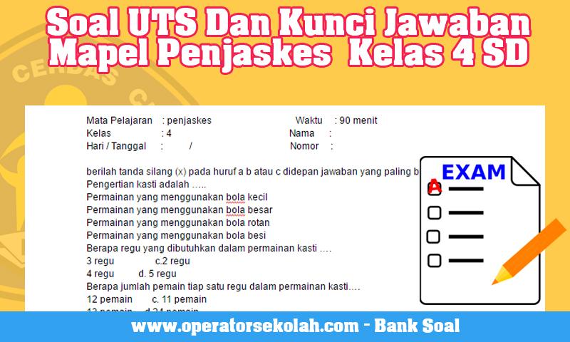 Soal UTS Dan Kunci Jawaban Mapel Penjaskes  Kelas 4 SD
