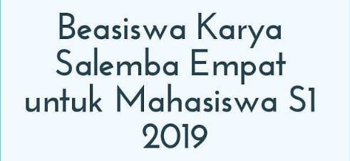 Beasiswa Karya Salemba Empat 2019 Mahasiswa S1