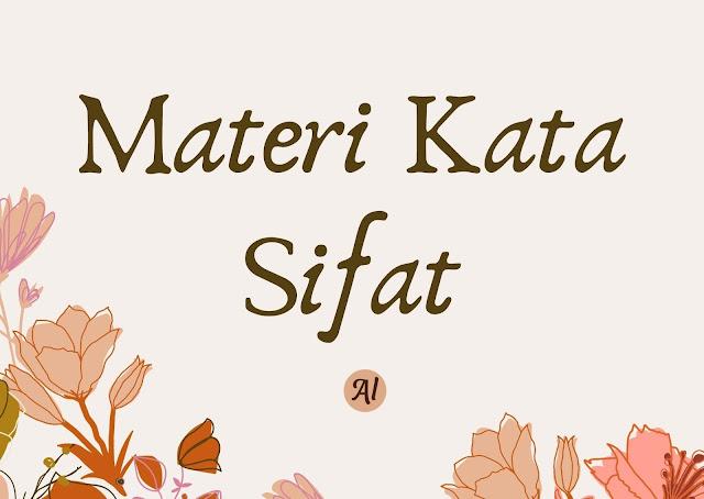 Materi Kata Sifat dan Contoh Kalimat Bahasa Indonesia, bahasa inggris