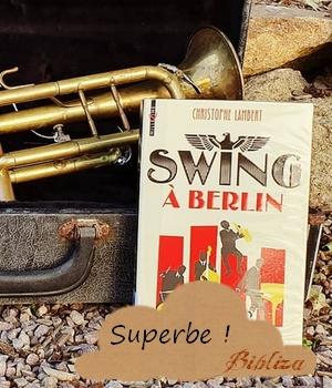 Swing à Berlin Bayard Christophe Lambert Nazi IIIème Reich Jazz Musique roman ado Allemagne propagande Goebbels avis critique chronique blog instagram