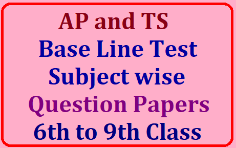 AP TS Base Line Test Question Papers from 6th to 9th Class Subject wise /2019/07/ap-ts-base-line-test-subject-wise-question-papers-from-class-6th-to-9th.html