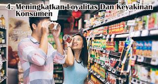 Meningkatkan Loyalitas Dan Keyakinan Konsumen merupakan efek memberikan kemasan produk berkualitas