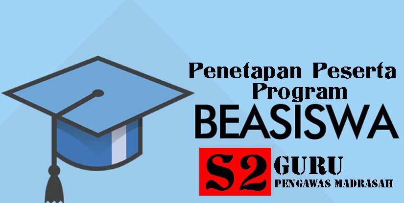 Penetapan Peserta Beasiswa S2 Bagi Guru dan Calon Pengawas Madrasah
