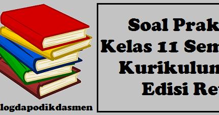 Soal Prakarya Kelas 11 Semester 2 Kurikulum 2013 Edisi Revisi Blog Dapodikdasmen