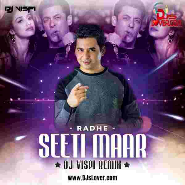 Seeti Maar Remix Radhe DJ Vispi mp3 download