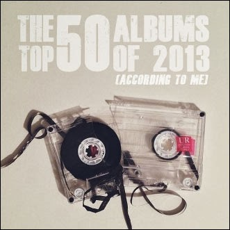 The Top 50 Albums of 2013 (according to me)