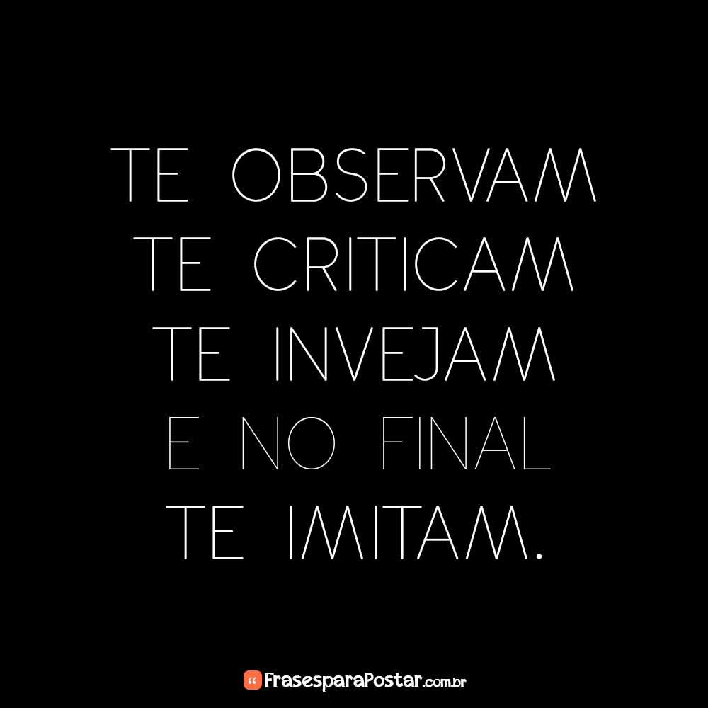 Te observam, te criticam, te invejam