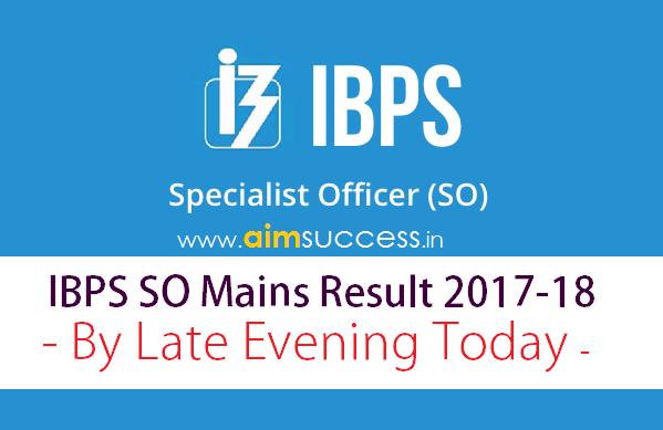 IBPS SO Mains Result 2017-18