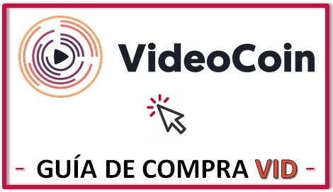 Cómo y Dónde Comprar Video COIN (VID) Guía Actualizada