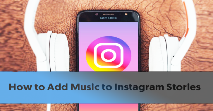 How To Add Background Music To Your Instagram Stories?