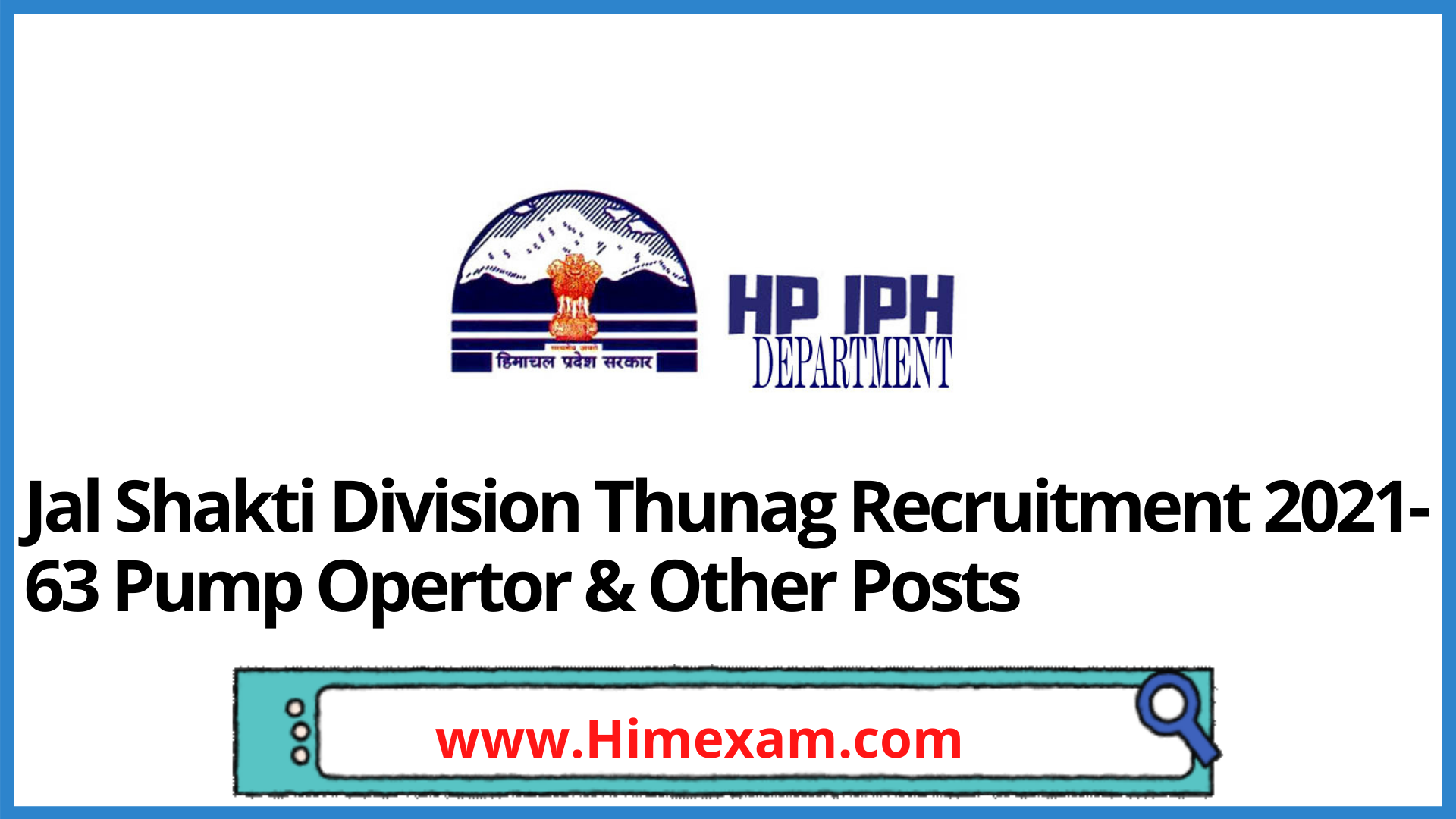 Jal Shakti Division Thunag  Recruitment 2021-63 Pump Opertor & Other Posts