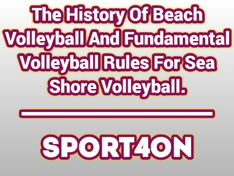 The History Of Beach Volleyball