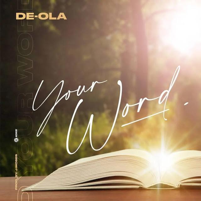 Audio: De-Ola – Your Word