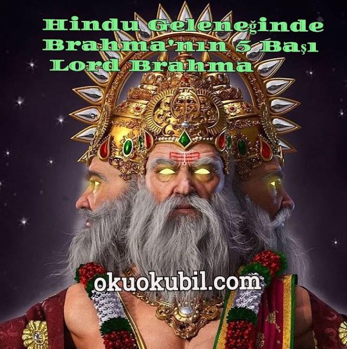 Hindu Geleneğinde Brahma'nın 5 Başı ( Lord Brahma )