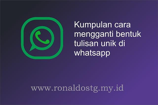 Kumpulan Cara Mengganti Bentuk Tulisan Unik di Whatsapp