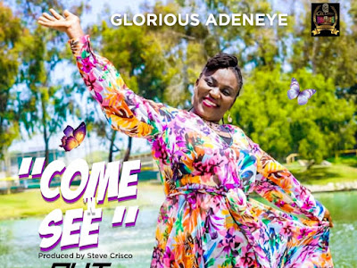 [GOSPEL MUSIC] Glorious Adeneye - COME N SEE