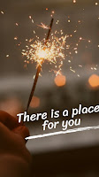There Is A Place For You