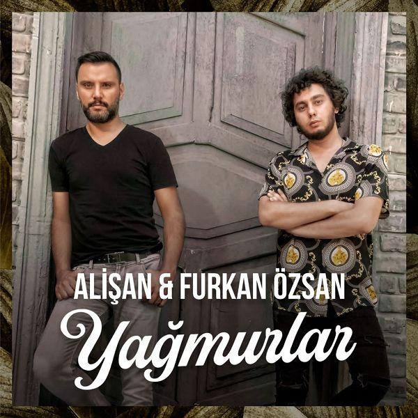 Alişan, Furkan Özsan - Yağmurlar 2019 Single indir