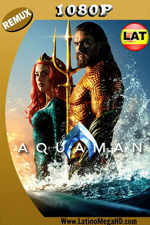 Aquaman (2018) Latino HD BDRemux 1080P - 2018
