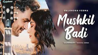 Mushkil Badi by Gajendra Verma - lyricstuneful