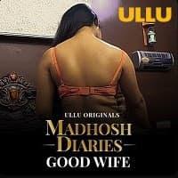 Madhosh Diaries (Good Wife) 2021 S01 Ullu Original Watch Online Movies